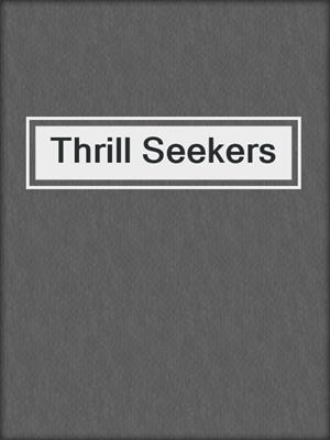 cover image of Thrill Seekers
