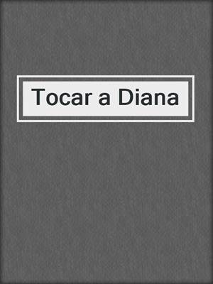 cover image of Tocar a Diana