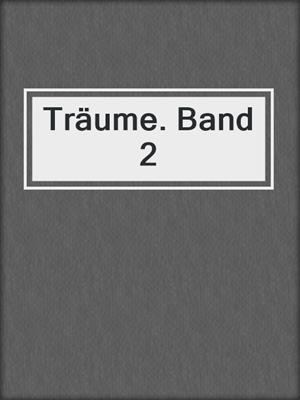 cover image of Träume. Band 2