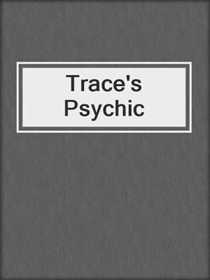 cover image of Trace's Psychic
