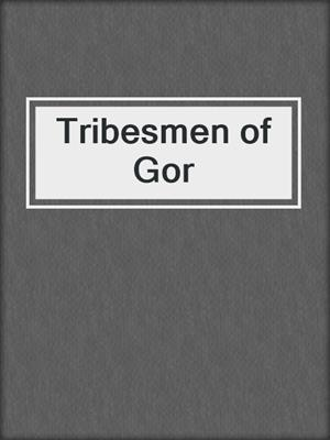 cover image of Tribesmen of Gor