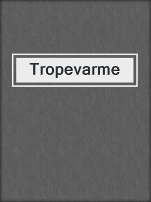 cover image of Tropevarme