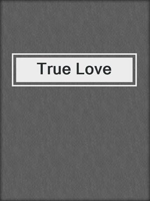 cover image of True Love