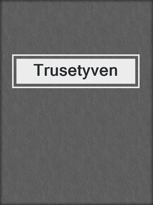 cover image of Trusetyven