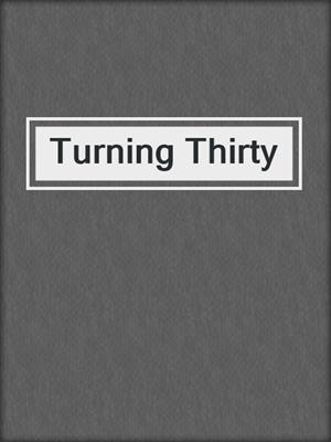 cover image of Turning Thirty