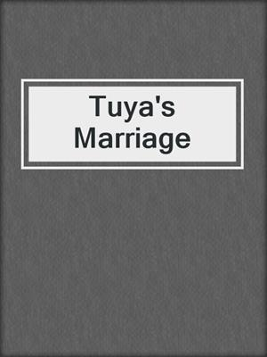 cover image of Tuya's Marriage