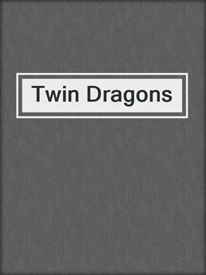 cover image of Twin Dragons