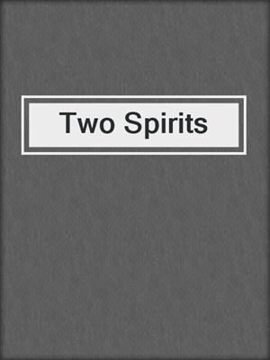 cover image of Two Spirits