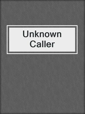 cover image of Unknown Caller