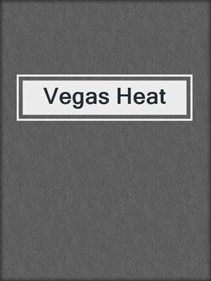 cover image of Vegas Heat