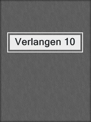cover image of Verlangen 10