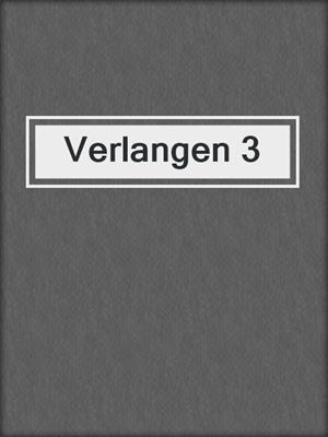 cover image of Verlangen 3