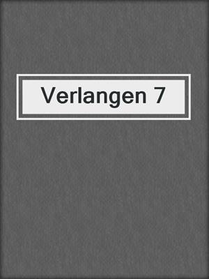 cover image of Verlangen 7
