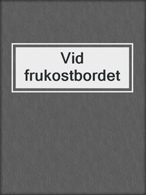 cover image of Vid frukostbordet