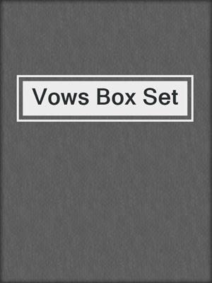 cover image of Vows Box Set