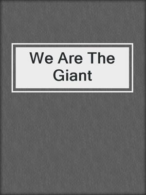 cover image of We Are The Giant