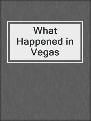 cover image of What Happened in Vegas