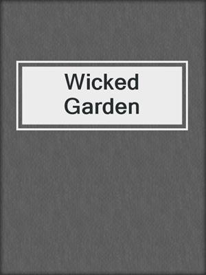 cover image of Wicked Garden
