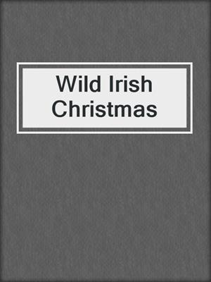 cover image of Wild Irish Christmas