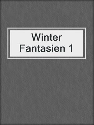 cover image of Winter Fantasien 1