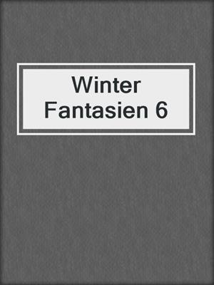 cover image of Winter Fantasien 6