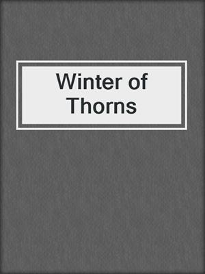 cover image of Winter of Thorns