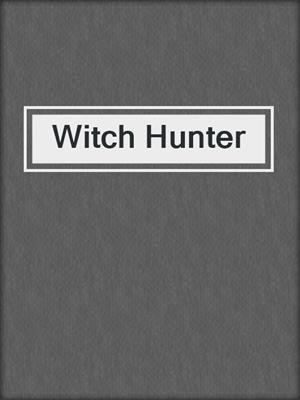 cover image of Witch Hunter