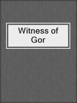 cover image of Witness of Gor