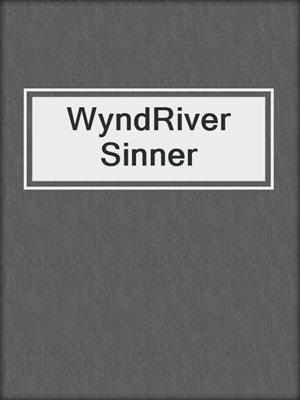 cover image of WyndRiver Sinner