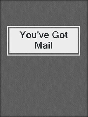 cover image of You've Got Mail