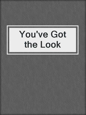 cover image of You've Got the Look
