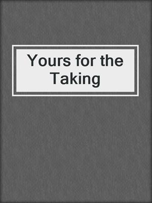 cover image of Yours for the Taking