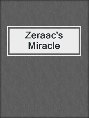 cover image of Zeraac's Miracle