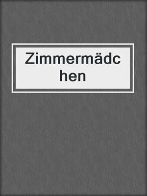 cover image of Zimmermädchen