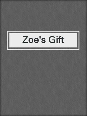 cover image of Zoe's Gift