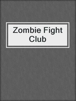 cover image of Zombie Fight Club