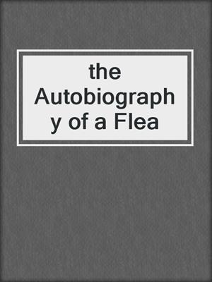 cover image of the Autobiography of a Flea